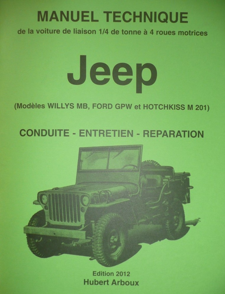 Manuel technique de la Jeep ( Willys MB Ford GPW Hotchkiss ...